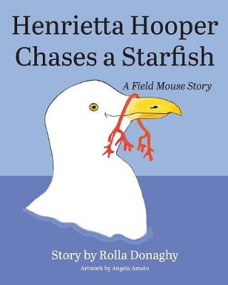 Henrietta Hooper Chases a Starfish: A Field Mouse Story (Paperback)