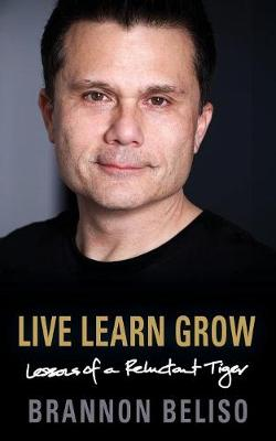 Live Learn Grow: Lessons of a Reluctant Tiger (Paperback)