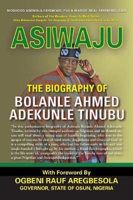 Asiwaju: The Biography of Bolanle Ahmed Adekunle Tinubu (Paperback)