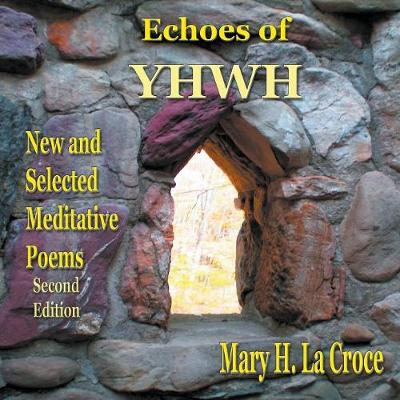 Echoes of Yhwh: New and Selected Meditative Poems (Paperback)