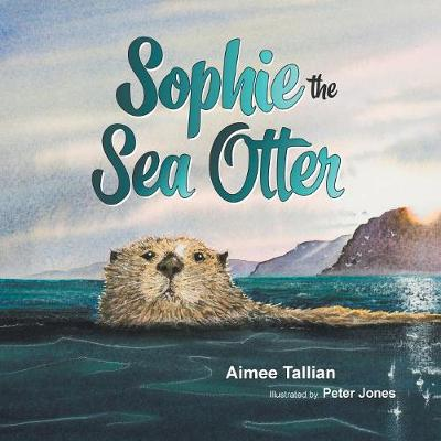 Sophie the Sea Otter - Our World of Wildlife 1 (Paperback)