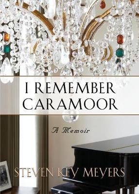 I Remember Caramoor: A Memoir (Paperback)