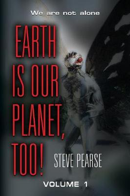 Earth Is Our Planet, Too! - Volume 1 (Paperback)