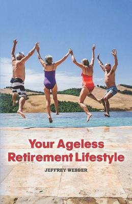 Your Ageless Retirement Lifestyle (Paperback)