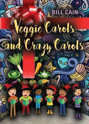 Veggie Carols and Crazy Carols (Paperback)