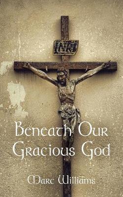 Beneath Our Gracious God (Paperback)