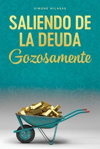 Saliendo de la Deuda Gozosamente - Getting Out of Debt Spanish (Paperback)
