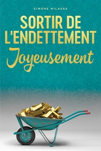 Sortir de L'Endettement Joyeusement (Paperback)