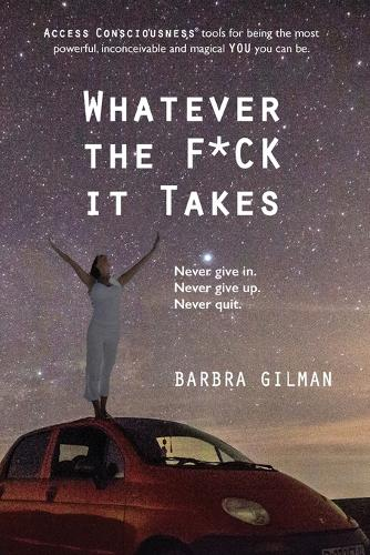 Whatever the F*ck It Takes (Paperback)