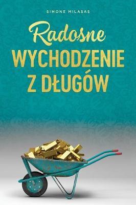 Radosne Wychodzenie Z Dlugow - Getting Out of Debt Polish (Paperback)