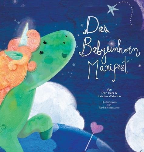 Das Babyeinhorn Manifest - Baby Unicorn German (Hardback)