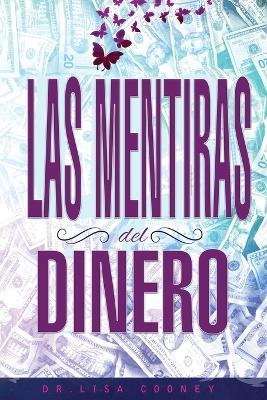 Las Mentiras del Dinero - Lies of Money Spanish (Paperback)