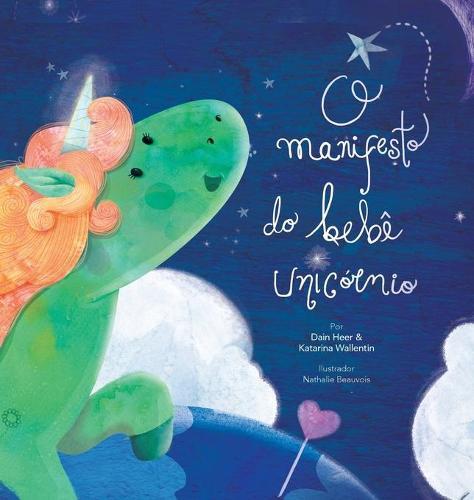 O manifesto do bebe unicornio - Baby Unicorn Portuguese (Hardback)