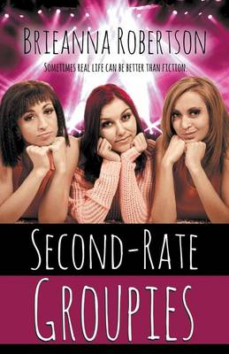 Second Rate Groupies (Paperback)