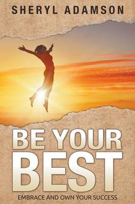 Be Your Best: Embrace and Own Your Success (Paperback)