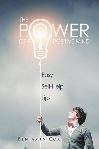 The Power of a Positive Mind: Easy Self-Help Tips (Paperback)