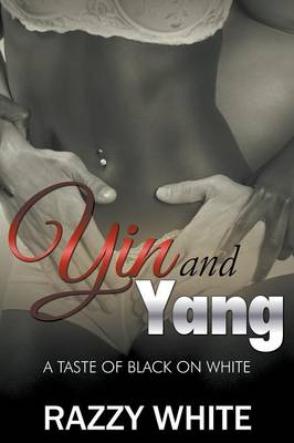 Yin & Yang: A Taste of Black on White (Paperback)