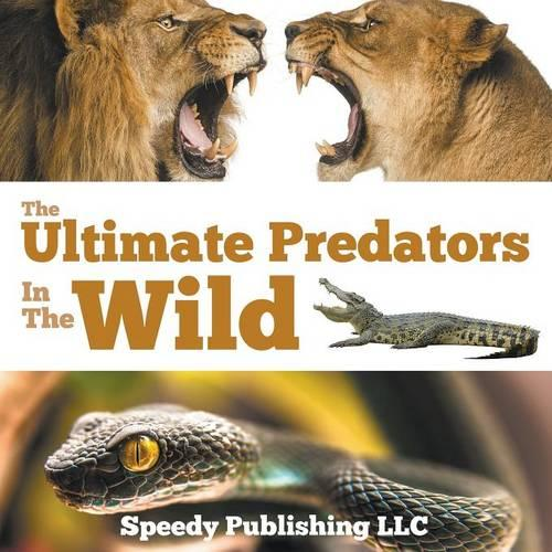The Ultimate Predators in the Wild (Paperback)