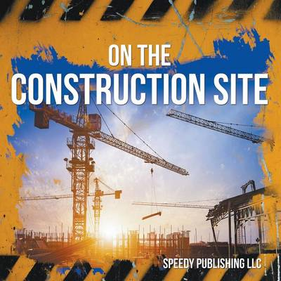 On the Construction Site (Paperback)