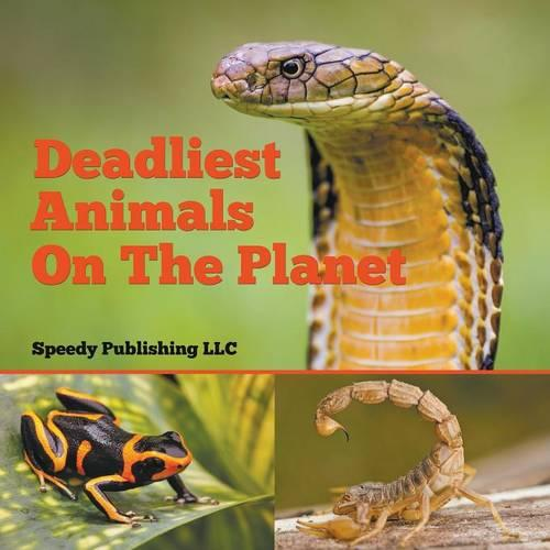Deadliest Animals on the Planet (Paperback)