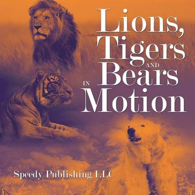 Lions, Tigers and Bears in Motion (Paperback)