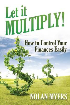 Let It Multiply!: How to Control Your Finances Easily (Paperback)