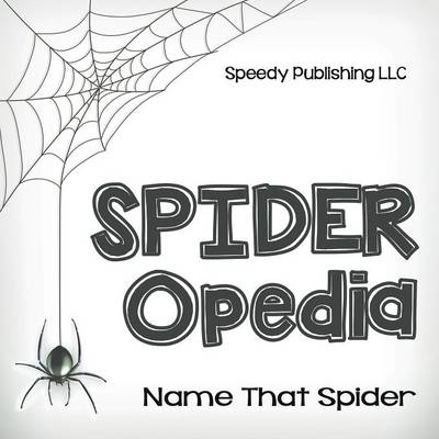 Spider-Opedia Name That Spider (Paperback)