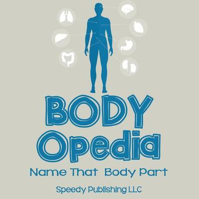 Body-Opedia Name That Body Part (Paperback)
