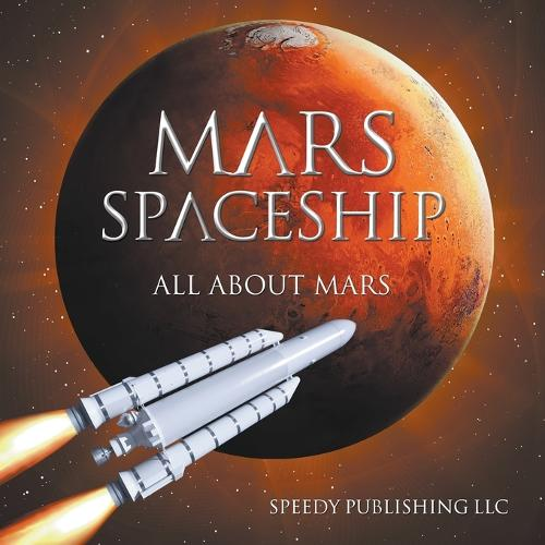 Mars Spaceship (All about Mars) (Paperback)
