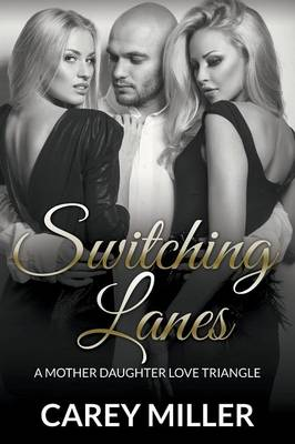 Switching Lanes: A Mother Daughter Love Triangle (Paperback)