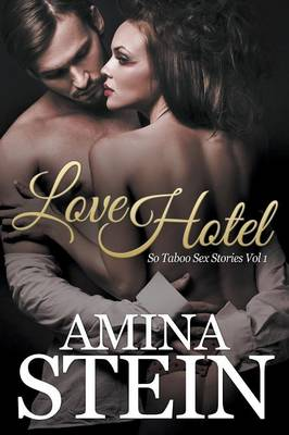 Love Hotel: So Taboo Sex Stories Vol 1 (Paperback)
