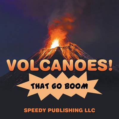 Volcanoes! That Go Boom (Paperback)