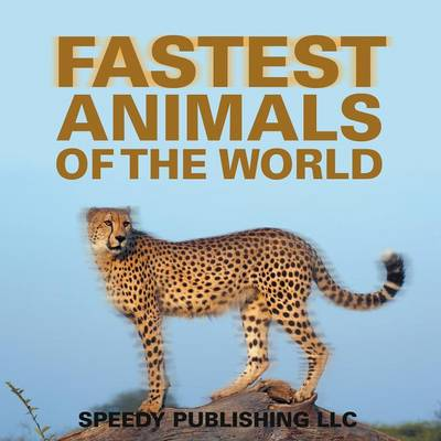 Fastest Animals of the World (Paperback)