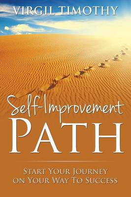 Self-Improvement Path: Start Your Journey on Your Way to Success (Paperback)