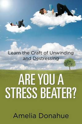 Are You a Stress Beater?: Learn the Craft of Unwinding and Destressing (Paperback)