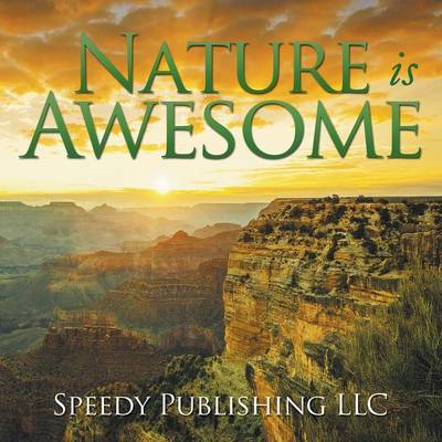 Nature Is Awesome (Paperback)