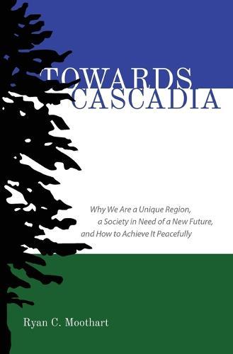 Towards Cascadia (Paperback)