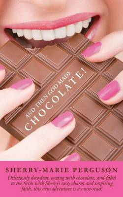 And Then God Made Chocolate! (Paperback)
