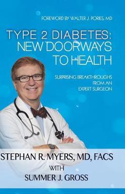 Type 2 Diabetes: New Doorways to Health: Surprising Breakthroughs from an Expert Surgeon (Paperback)