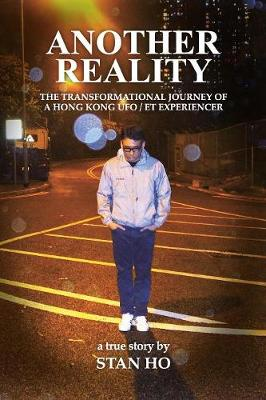 Another Reality: The Transformational Journey of a Hong Kong UFO/Et Experiencer (Paperback)