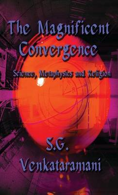The Magnificent Convergence: Science, Metaphysics and Religion (Literary Pocket Edition) (Paperback)