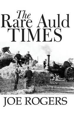 The Rare Auld Times (Hardback)