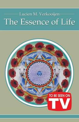 The Essence of Life: (To Be Seen on TV Edition) (Paperback)