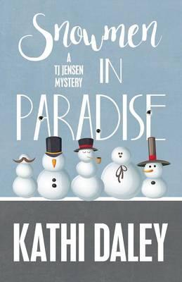 Snowmen in Paradise - Tj Jensen Mysteries 2 (Paperback)