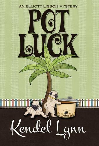 Pot Luck - Elliott Lisbon Mysteries 4 (Hardback)