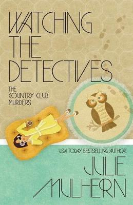 Watching the Detectives - Country Club Murders 5 (Paperback)