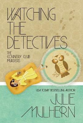 Watching the Detectives - Country Club Murders 5 (Hardback)