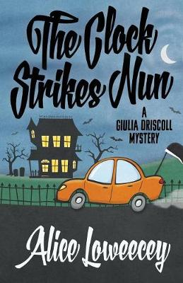 The Clock Strikes Nun - Giulia Driscoll Mystery 4 (Paperback)