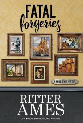 Fatal Forgeries - Bodies of Art Mystery 4 (Hardback)