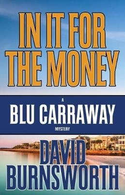 In It for the Money - Blu Carraway Mystery 1 (Paperback)